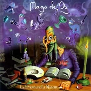 Los madrileños Mago de Oz, también se inspiraron en la obra cumbre de la literatura española