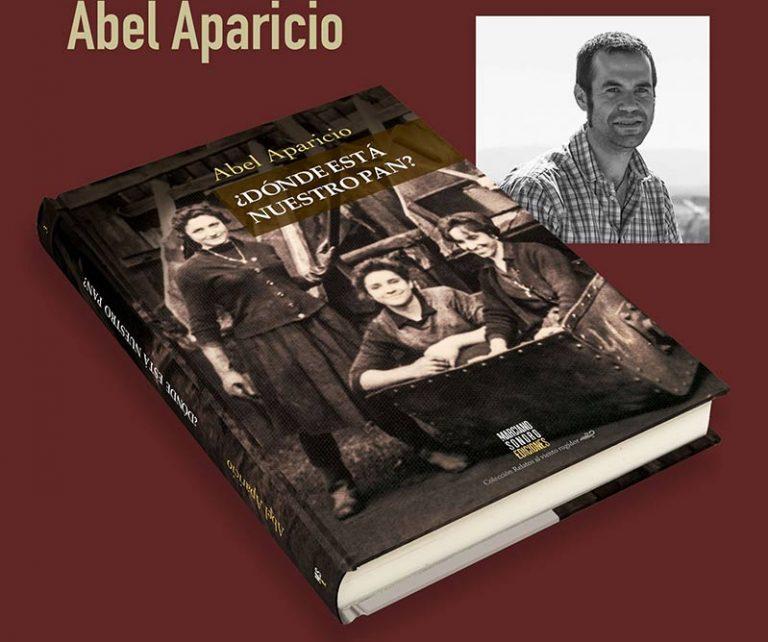 Abel Aparicio ¿Dónde está nuestro pan?